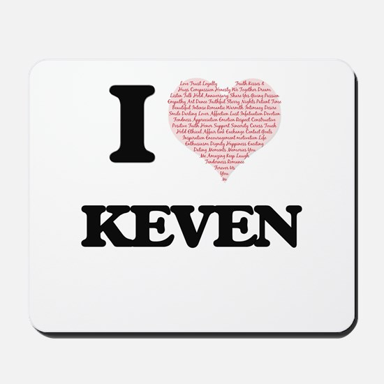 I Love Keven (Heart Made from Love words Mousepad
