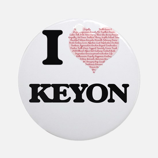 I Love Keyon (Heart Made from Love Round Ornament