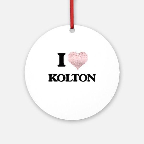 I Love Kolton (Heart Made from Love Round Ornament