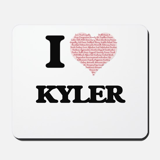 I Love Kyler (Heart Made from Love words Mousepad