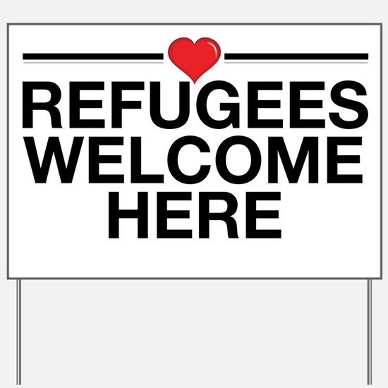 Refugees Welcome Here Yard Sign