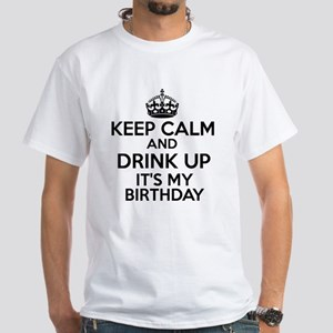 Keep calm and drink up White T-Shirt