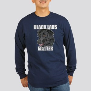 Black Labs Matter Two Long Sleeve Dark T-Shirt
