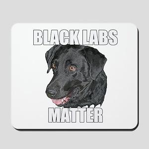 Black Labs Matter Two Mousepad