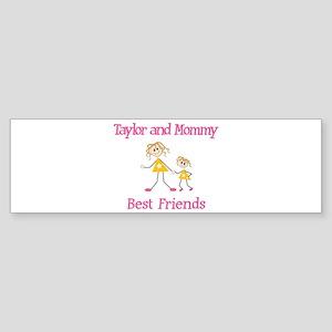 Taylor & Mommy - Friends Bumper Sticker