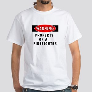 Property of a Firefighter White T-Shirt