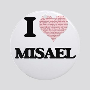 I Love Misael (Heart Made from Love Round Ornament