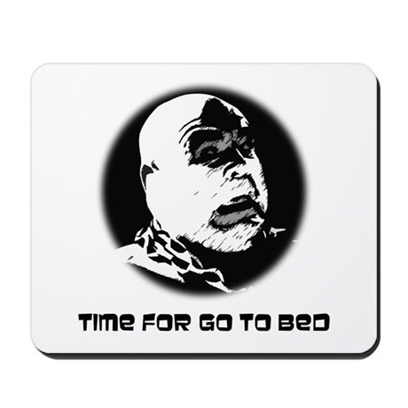 Time For Go To Bed Mousepad