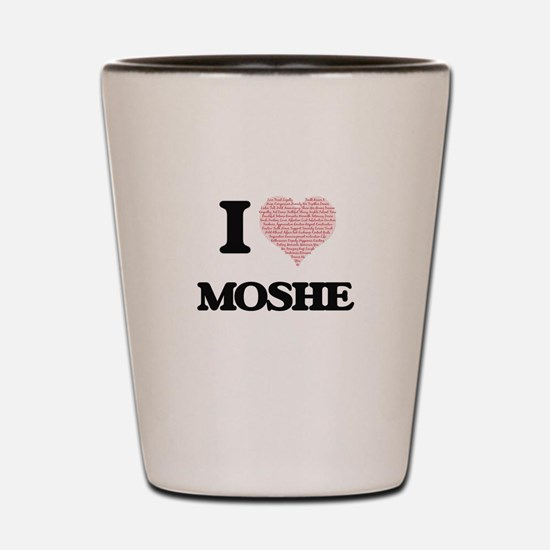 I Love Moshe (Heart Made from Love word Shot Glass