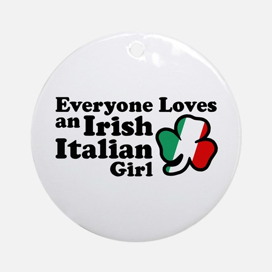 Everyone Loves an Irish Italian Girl Ornament (Rou
