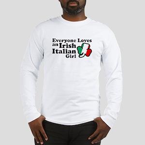 Everyone Loves an Irish Italian Girl Long Sleeve T