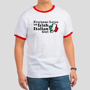 Everyone Loves an Irish Italian Girl Ringer T