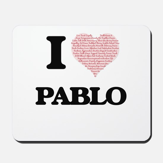 I Love Pablo (Heart Made from Love words Mousepad