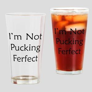 Pucking Ferfect Drinking Glass