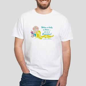 Grandma Is Born White T-Shirt