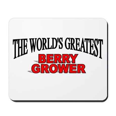 """"""" The World's Greatest Berry Grower"""" Mousepad"""