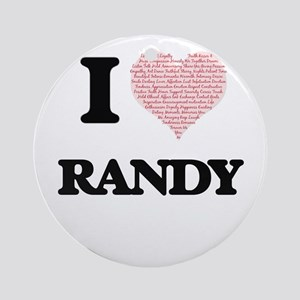 I Love Randy (Heart Made from Love Round Ornament