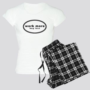 work more beg less Women's Light Pajamas