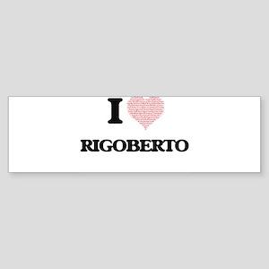 I Love Rigoberto (Heart Made from L Bumper Sticker