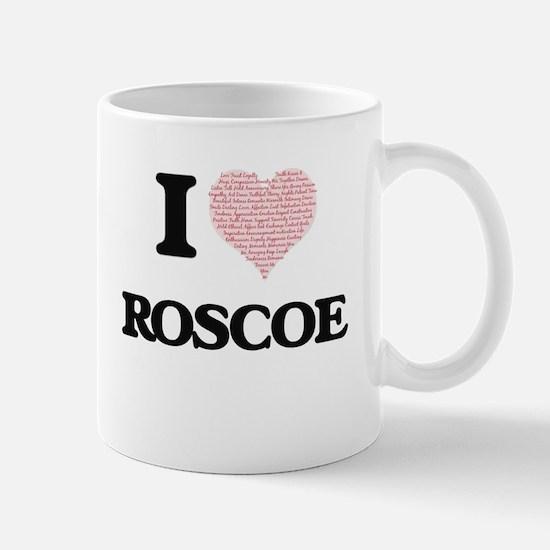 I Love Roscoe (Heart Made from Love words) Mugs
