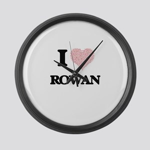 I Love Rowan (Heart Made from Lov Large Wall Clock