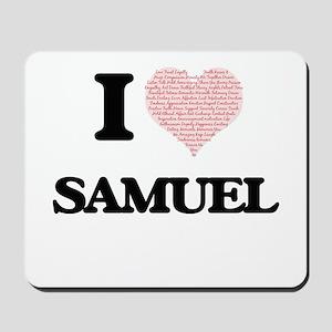 I Love Samuel (Heart Made from Love word Mousepad