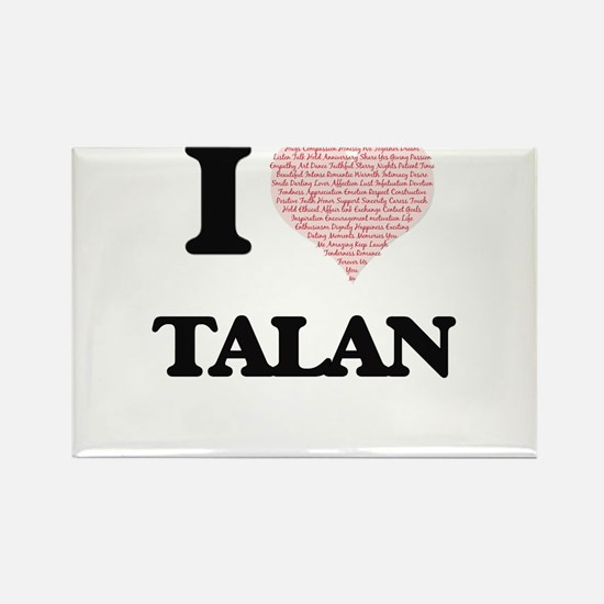 I Love Talan (Heart Made from Love words) Magnets