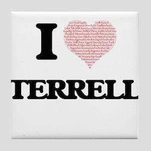 I Love Terrell (Heart Made from Love Tile Coaster