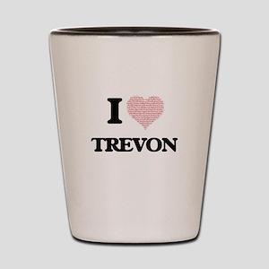 I Love Trevon (Heart Made from Love wor Shot Glass