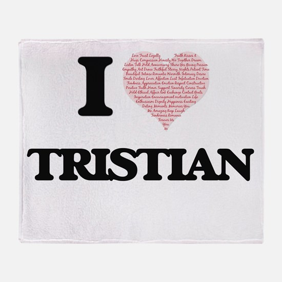 I Love Tristian (Heart Made from Lov Throw Blanket