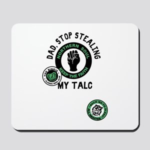 Northern Soul Dad Stop Stealing My Talc Mousepad