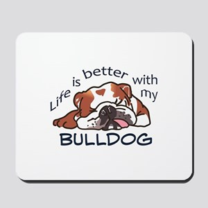 Better With Bulldog Mousepad