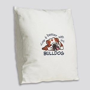 Better With Bulldog Burlap Throw Pillow