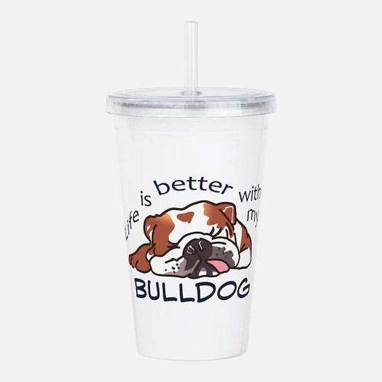 Better With Bulldog Acrylic Double-wall Tumbler