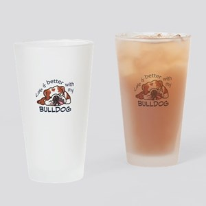 Better With Bulldog Drinking Glass