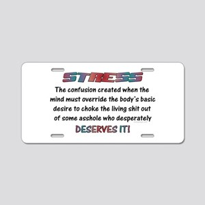 Stress Meaning Funny Quote Aluminum License Plate