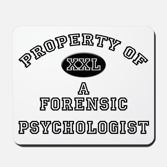 Property of a Forensic Psychologist Mousepad