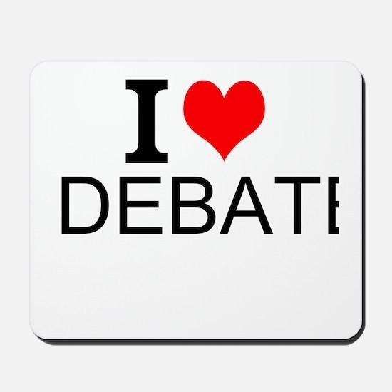 I Love Debate Mousepad