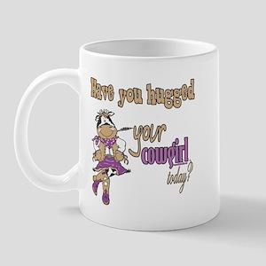 Hugged Your Cowgirl? Mug