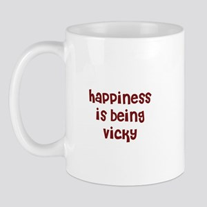 happiness is being Vicky Mug
