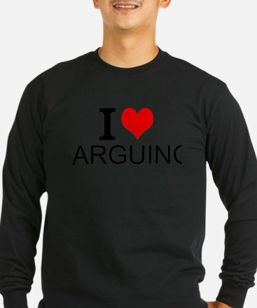 I Love Arguing Long Sleeve T-Shirt