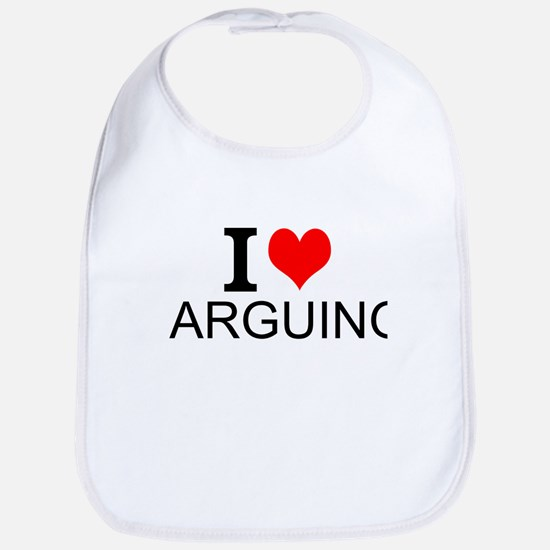 I Love Arguing Bib