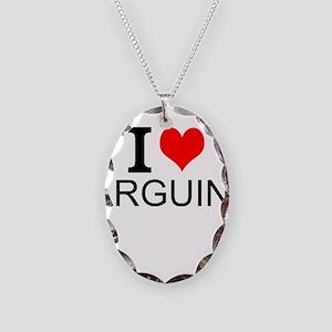 I Love Arguing Necklace