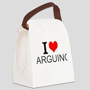 I Love Arguing Canvas Lunch Bag
