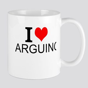I Love Arguing Mugs