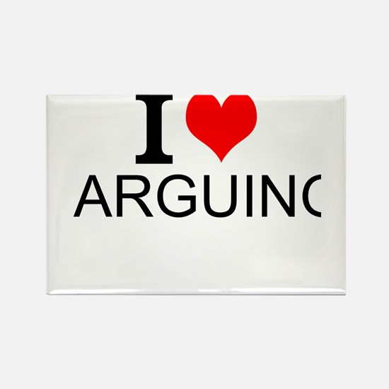 I Love Arguing Magnets