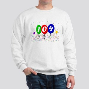 104th Birthday Sweatshirt