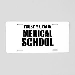 Trust Me, I'm In Medical School Aluminum License P