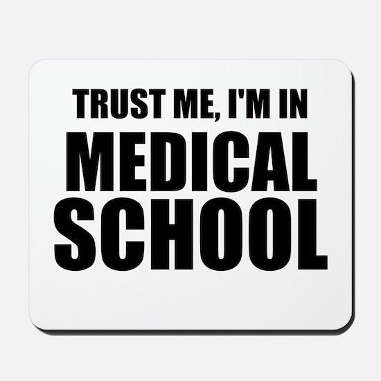 Trust Me, I'm In Medical School Mousepad