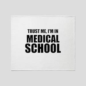 Trust Me, I'm In Medical School Throw Blanket